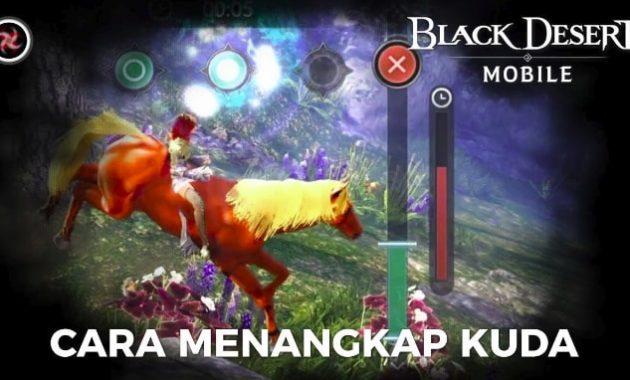 Cara menangkap kuda di black desert mobile