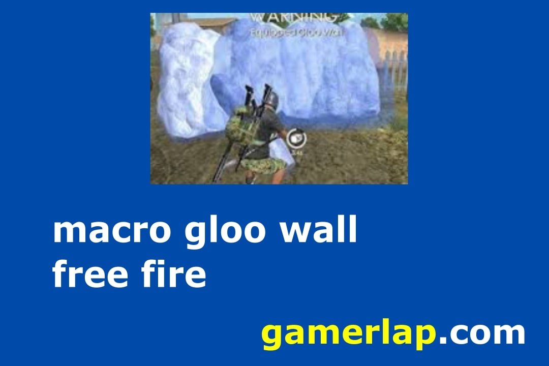 macro gloo wall free fire
