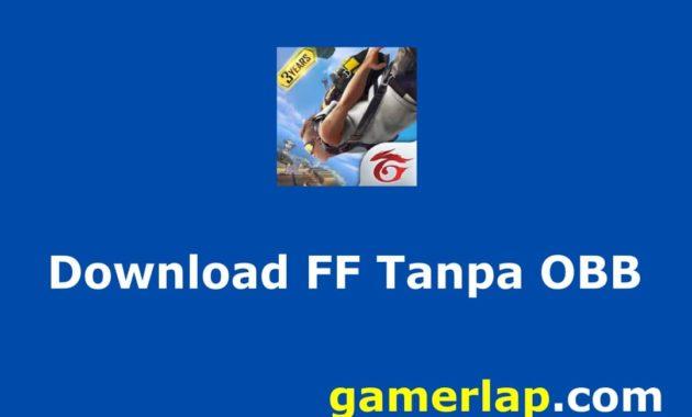 Cara Download Free Fire Tanpa OBB