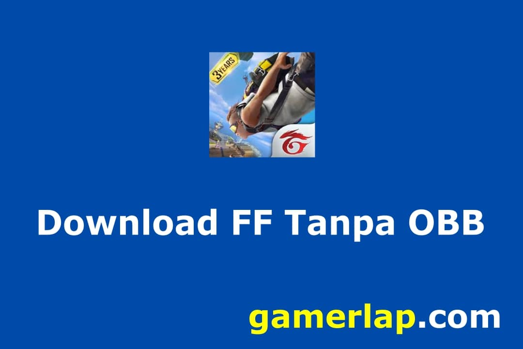 Cara Download Free Fire Tanpa OBB